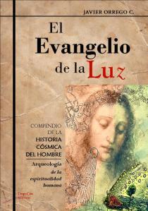 EL EVANGELIO DE LA LUZ_Javier Orrego C.