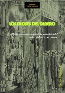 LOS DIOSES DEL DINERO_Javier Orrego C.
