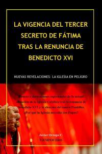 a vigencia del Tercer Secreto de Fátima tras la renuncia Benedicto XVI